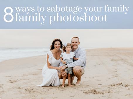 8 Ways to Sabotage Your Family Photos