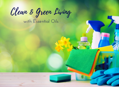 Get Clean & Green with Essential Oils!