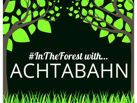 #INTHEFOREST WITH... ACHTABAHN