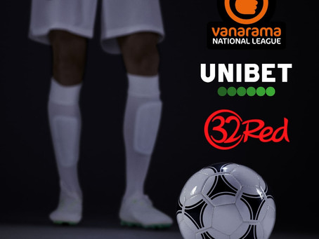 UNIBET AND 32RED BECOME THE NATIONAL LEAGUE'S NEW BETTING PARTNERS