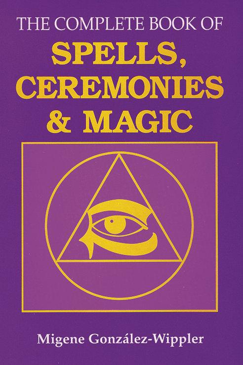 The Complete Book of Spells, Ceremonies, & Magic