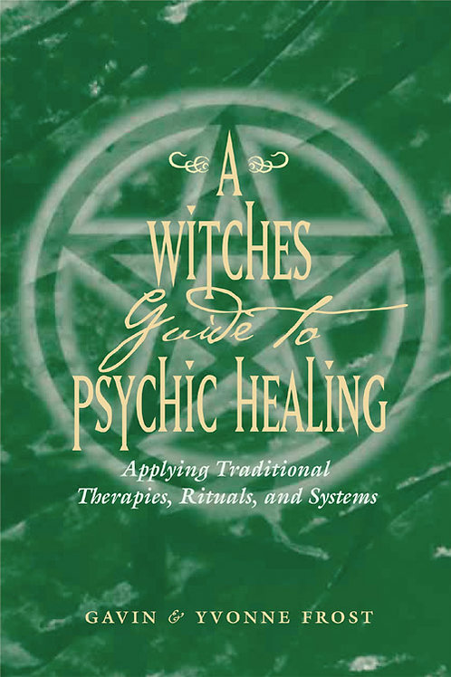 A Witches Guide to Psychic Healing