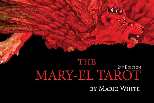 The Mary-El Tarot 2nd Edition by Marie White