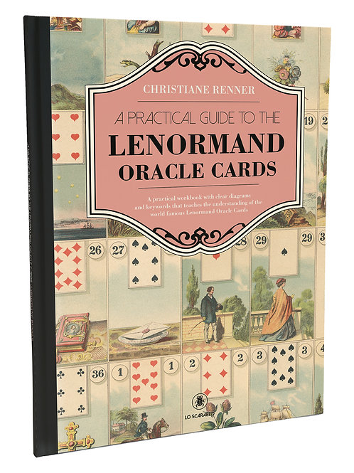 A Practical Guide to the Lenormand Oracle Cards