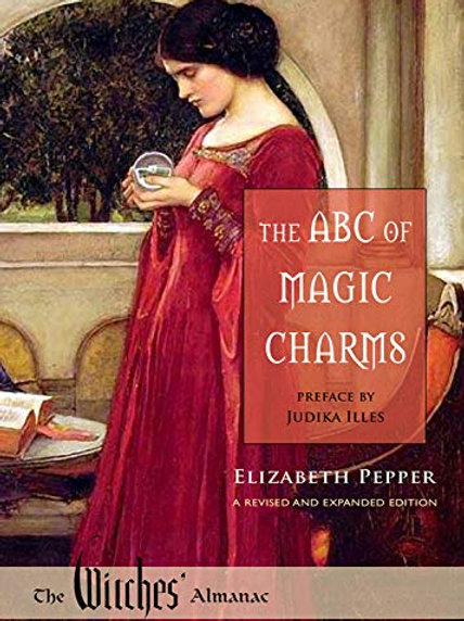 The ABC of Magic Charms: A Revised and Expanded Edition