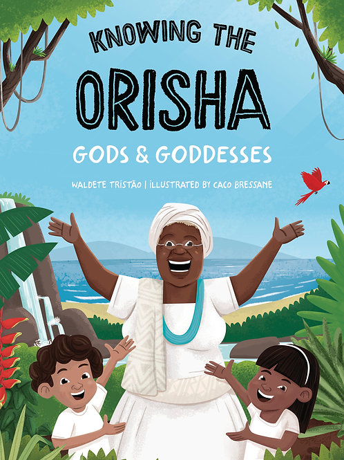 Knowing the Orisha Gods &.Goddesses