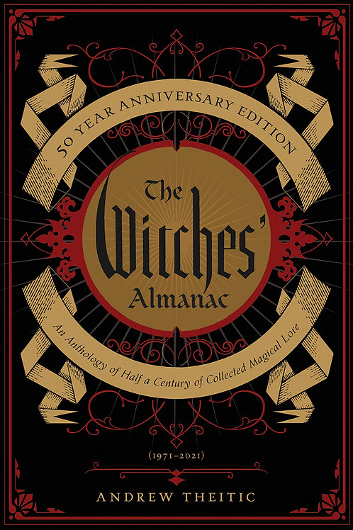 The Witches' Almanac 50 Year Anniversary Edition: An Anthology of Half a Century