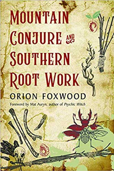 Mountain Conjure and Southern Root Work