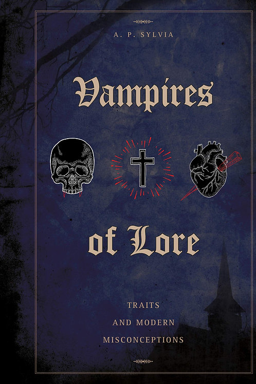 Vampires of Lore: Traits and Modern Misconceptions