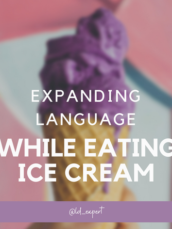 Expanding Language - Eating Ice Cream