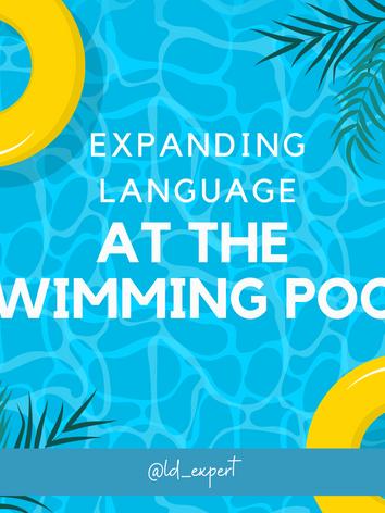 Expanding Language - At the Pool
