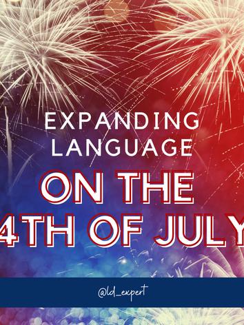 Expanding Language - 4th of JUly