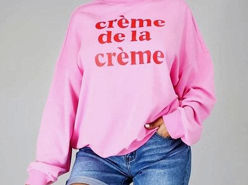 Creme Dela Creme | Sweatshirt