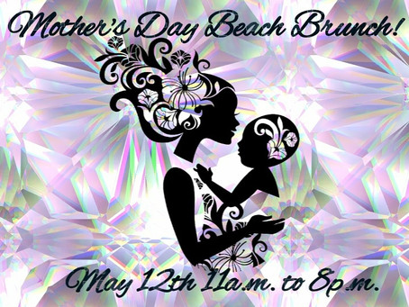 Sion's Present's:                       MOTHER'S DAY BEACH BRUNCH