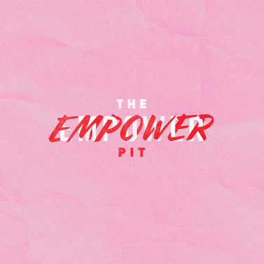 The Empower Pit