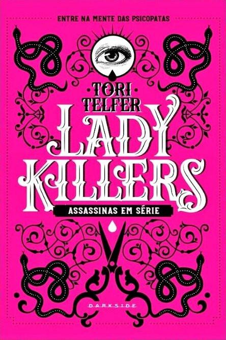 LADY KILLERS – ASSASSINAS EM SÉRIE de Tori Telfer