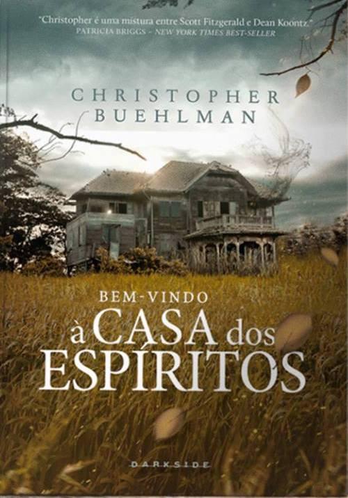 BEM VINDO À CASA DOS ESPÍRITOS de Christopher Buehlman