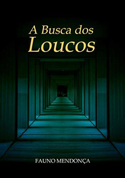 A Busca dos Loucos.jpg