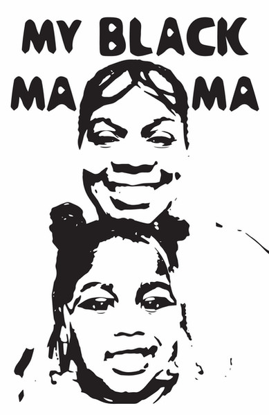 The Mother, The Daughter: My Black Mama