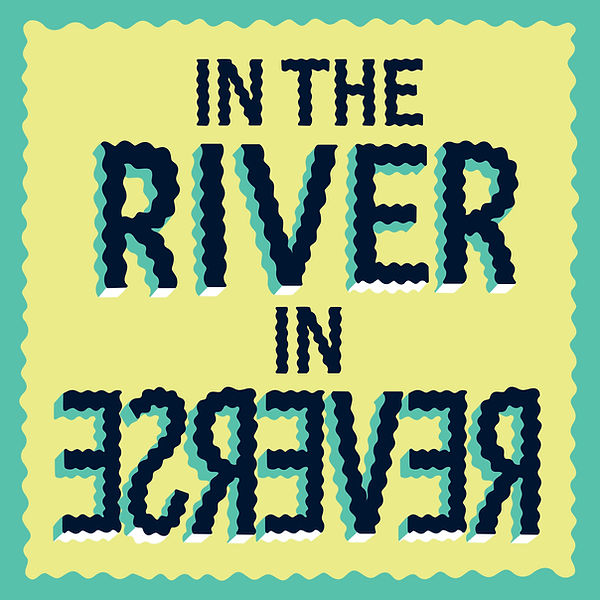 In the River, In Reverse.jpg