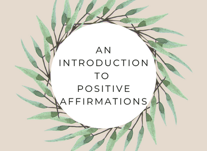 A quick introduction to positive affirmations
