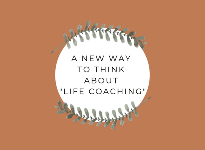 A new way to think about life coaching?