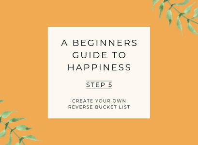 A Beginner's Guide to Happiness – Step 5