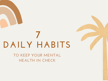 7 Daily Habits To Help With Our Mental Health