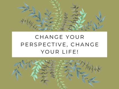 5 Tips To Help Change Your Perspective & Improve your life