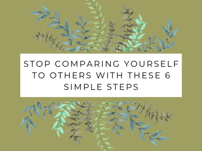 Break the habit of comparing with these 6 simple steps