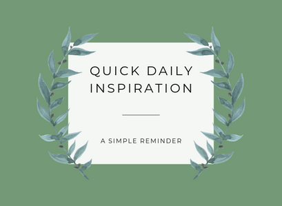 Quick Inspiration To Boost Your Mood- A simple reminder