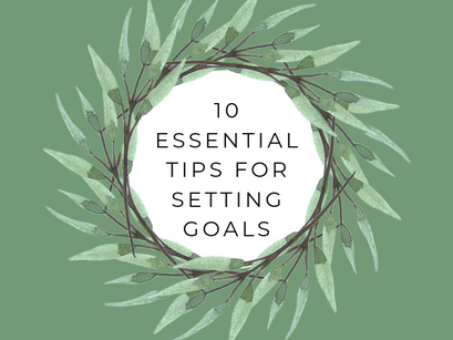 10 essential tips for setting goals