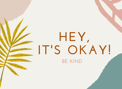 Words of wisdom – Hey, it's OKAY!