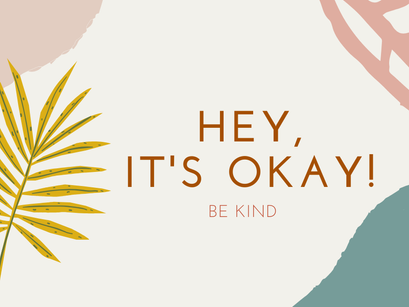 Words of wisdom – Hey, it's OKAY!