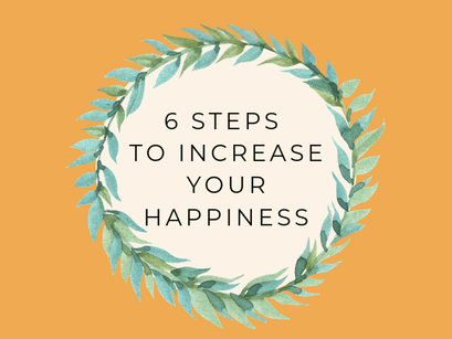 6 Simple Steps That Will Increase Your Happiness