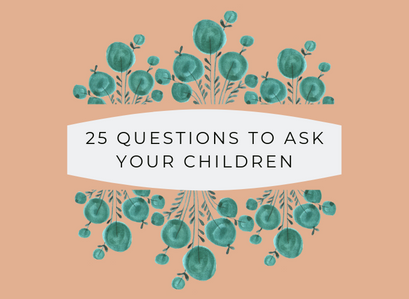25 Questions To Ask Your Children