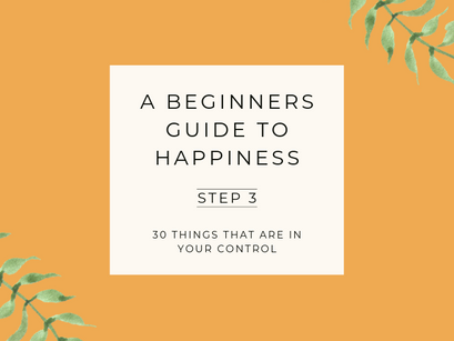 A Beginner's Guide to Happiness – Step 3