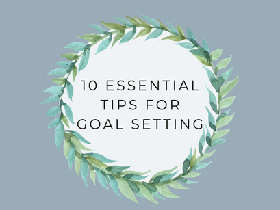10 Essential Tips For Goal Setting