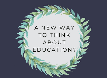 A new way to think about education?