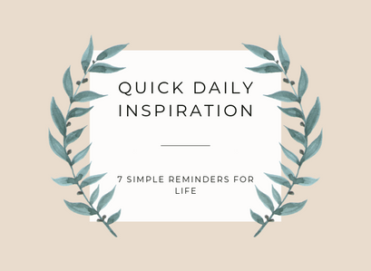 Quick Inspiration To Boost Your Mood – 7 Simple Reminders
