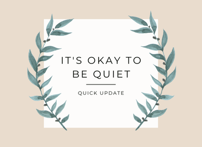 Quick Update – It's Okay To Be Quiet …