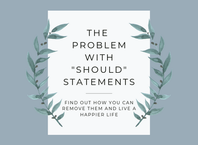 "The problem with ""should"" statements and how to change."