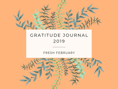 GRATITUDE JOURNAL 2019 – Fresh February