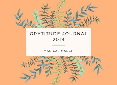 GRATITUDE JOURNAL 2019 – Magical March