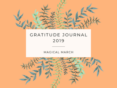 GRATITUDE JOURNAL 2019 – Magical March