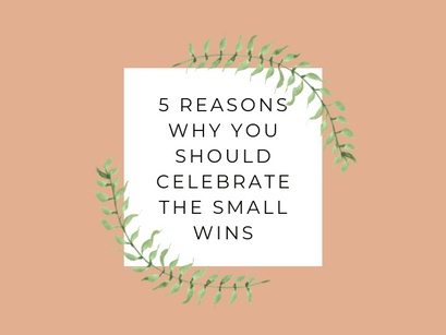5 key benefits of celebrating the small wins