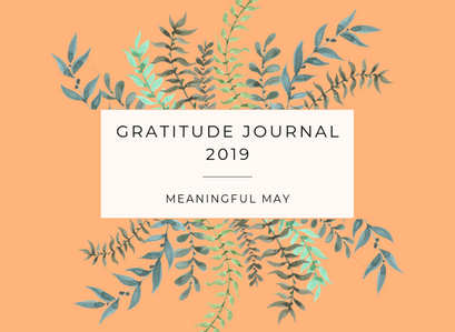 Gratitude Journal 2019 – Meaningful May