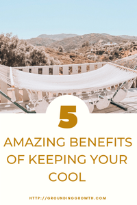 5 AMAZING BENEFITS OF KEEPING YOUR COOL (1)