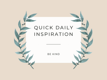 Quick Inspiration To Boost Your Mood – Be Kind