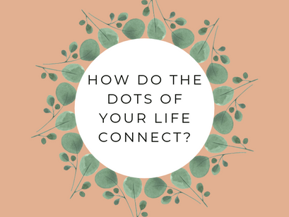 Connecting the dots of your life